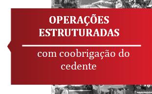 OPERAÇÕES ESTRUTURADAS com coobrigação do cedente